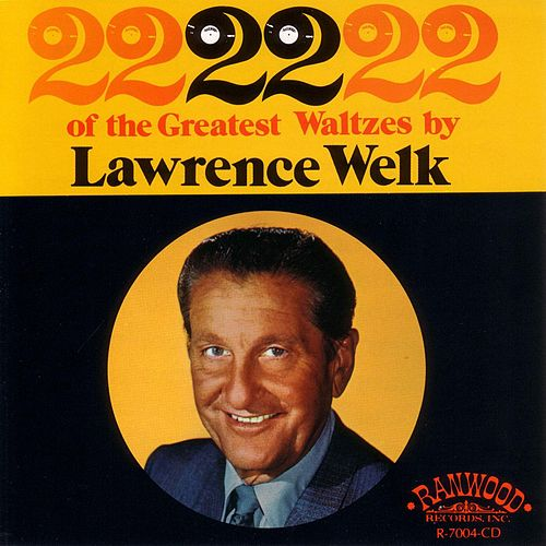 Play & Download 22 of the Greatest Waltzes by Lawrence Welk | Napster