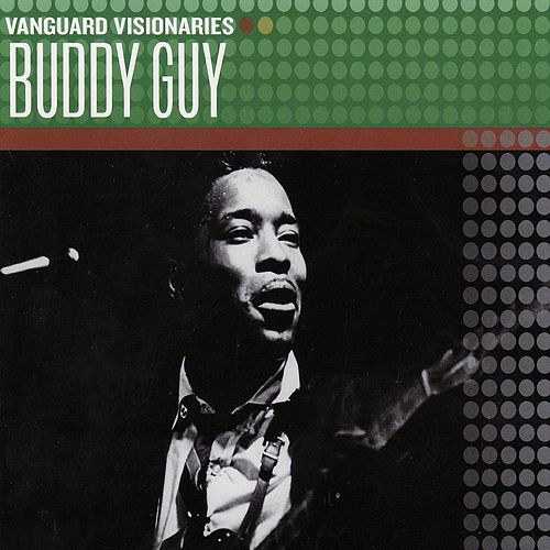 Play & Download Vanguard Visionaries by Buddy Guy | Napster