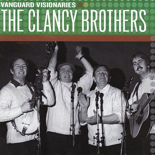 Vanguard Visionaries by The Clancy Brothers