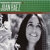 Play & Download Vanguard Visionaries by Joan Baez | Napster