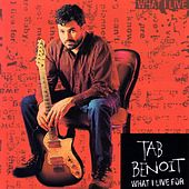 Play & Download What I Live For by Tab Benoit | Napster