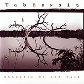 Play & Download Standing On The Bank by Tab Benoit | Napster