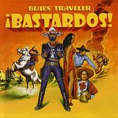 Play & Download !Bastardos! by Blues Traveler | Napster