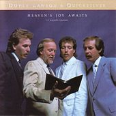 Play & Download Heaven's Joy Awaits by Doyle Lawson | Napster
