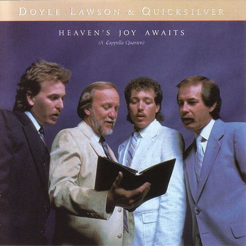 Heaven's Joy Awaits by Doyle Lawson