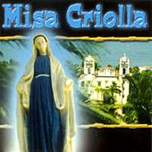 Play & Download Misa Criolla/Latin American Songs/Latin American Choir Music by Various Artists | Napster