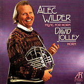 Play & Download Alec Wilder: Music for Horn by David Jolley | Napster