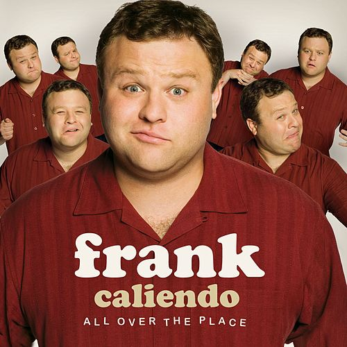 All Over The Place by Frank Caliendo