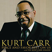 Peace And Favor Rest On Us by Kurt Carr