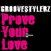 Prove your Love by Groovestylerz