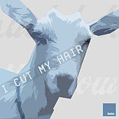 Play & Download I cut my Hair - Sampler by Various Artists | Napster