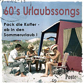 Play & Download Pack Die Koffer, Ab In Den Sommerurlaub - 60s Urlaubssongs by Various Artists | Napster
