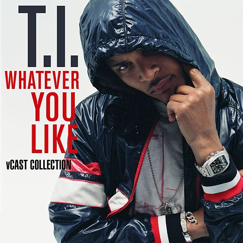 Play & Download Whatever You Like V Cast Collection by T.I. | Napster