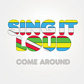 Play & Download Come Around by Sing It Loud | Napster