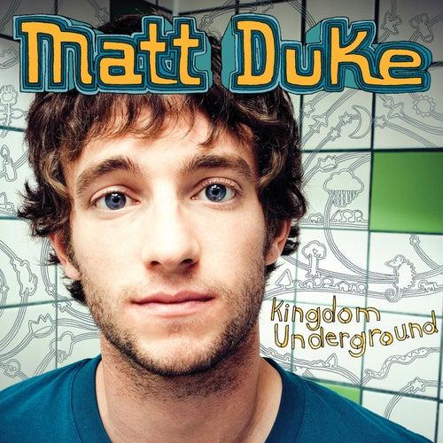 Kingdom Underground by Matt Duke