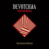 Play & Download The Clockwise Witness by DeVotchKa | Napster
