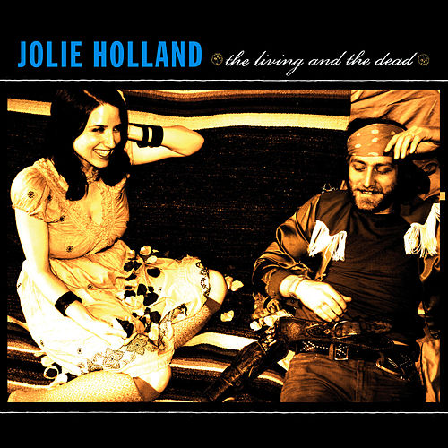 Play & Download The Living and The Dead by Jolie Holland | Napster