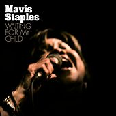 Waiting For My Child by Mavis Staples