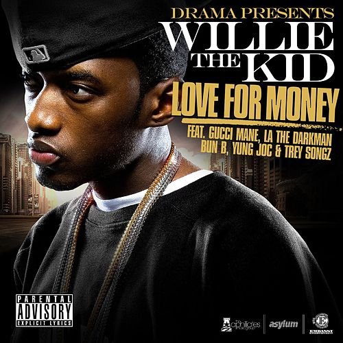 Play & Download Love Your Money by Willie The Kid | Napster