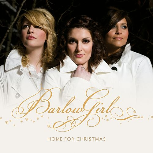 Play & Download Home For Christmas by BarlowGirl | Napster