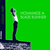 Play & Download Hommage a Blade Runner by Cosmic Baby | Napster