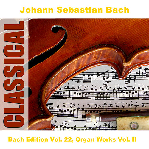 Play & Download Bach Edition Vol. 22, Organ Works Vol. II by Bertil Alving | Napster