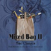 Play & Download Mixed Bag II: Time Changes by Frank Maraday | Napster
