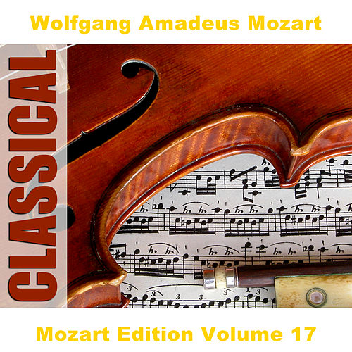 Play & Download Mozart Edition Volume 17 by Various Artists | Napster