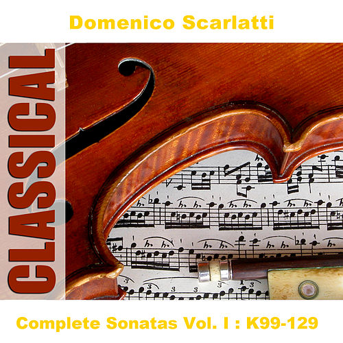 Complete Sonatas Vol. I : K99-129 by Peter Arts