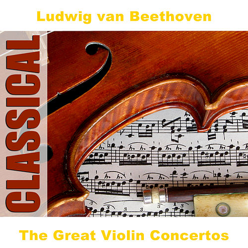 Play & Download The Great Violin Concertos by Various Artists | Napster