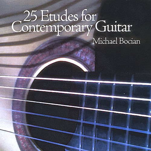 Play & Download 25 Etudes for Contemporary Guitar by Michael Bocian | Napster