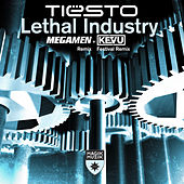 Play & Download Lethal Industry (MegaMen Remix + KEVU Festival Remix) by Tiësto | Napster