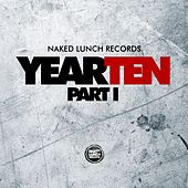 Naked Lunch Records - Year Ten, Pt. 1 - EP by Various Artists