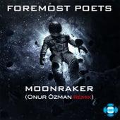 Moonraker (Onur Ozman Remix) - Single by Foremost Poets