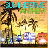 Play & Download Summertime Anthem by Fingazz | Napster