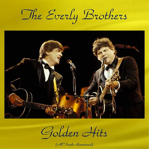 The Everly Brothers Golden Hits (All Tracks Remastered) de The Everly Brothers
