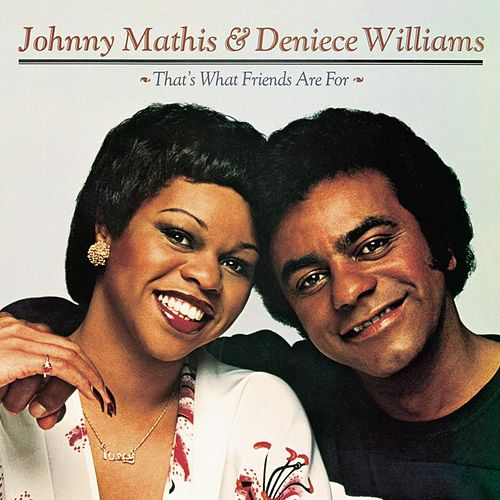 That's What Friends Are For by Johnny Mathis