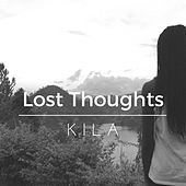 Play & Download Lost Thoughts by Kila | Napster