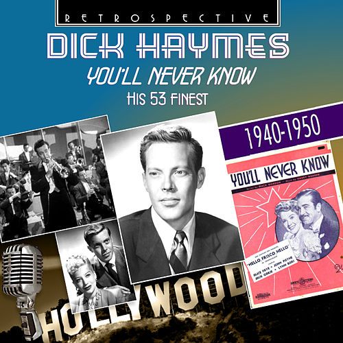Play & Download Dick Haymes: You'll Never Know by Dick Haymes | Napster