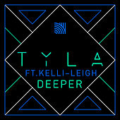 Play & Download Deeper (feat. Kelli-Leigh) by Tyla | Napster