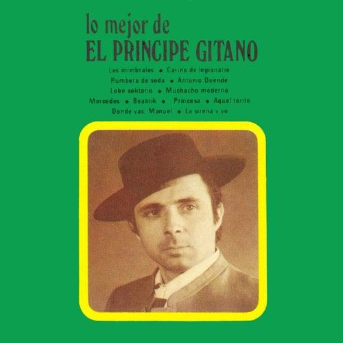 Play & Download Lo Mejor del Príncipe Gitano by El Principe Gitano | Napster