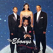 Play & Download The Ebonys...That's Forever by The Ebonys | Napster
