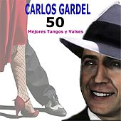 Play & Download 50 Mejores Tangos y Valses by Carlos Gardel | Napster