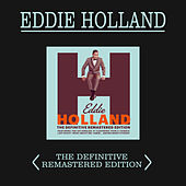 Eddie Holland: The Definitive Remastered Edition (Plus 15 Bonus Tracks) by Eddie Holland