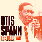 The Hard Way: Studio Master Takes (Bonus Track Version) by Otis Spann