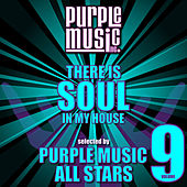 Play & Download There Is Soul in My House - Purple Music All Stars, Vol. 9 by Various Artists | Napster