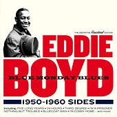 Play & Download Blue Monday Blues: 1950 - 1960 Sides by Eddie Boyd | Napster