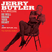 Play & Download He Will Break Your Heart + Jerry Butler, Esq. (Bonus Track Version) by Jerry Butler | Napster