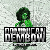 Play & Download Dominican Dembow Edicion Especial by Various Artists | Napster
