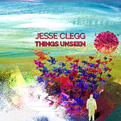 Play & Download Things Unseen by Jesse Clegg | Napster